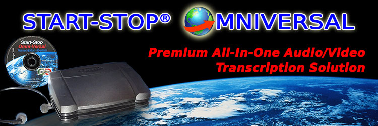 Start-Stop OMNIVERSAL Audio / Video Transcription System