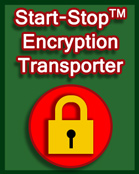 Start-Stop® Encryption Transporter