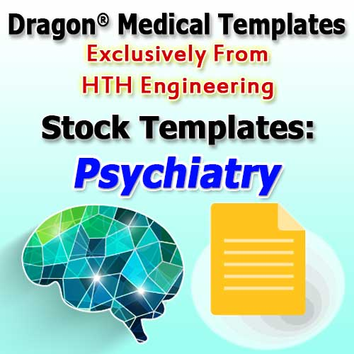 Psychiatry Templates for Dragon Medical Practice Edition 2.3