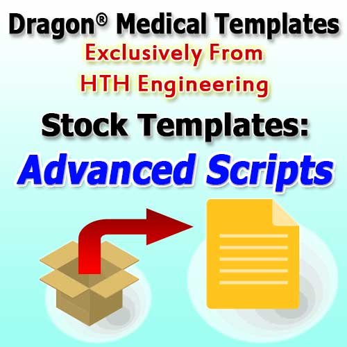 Advanced Scripts Stock Templates for Dragon Medical Practice Edition 4