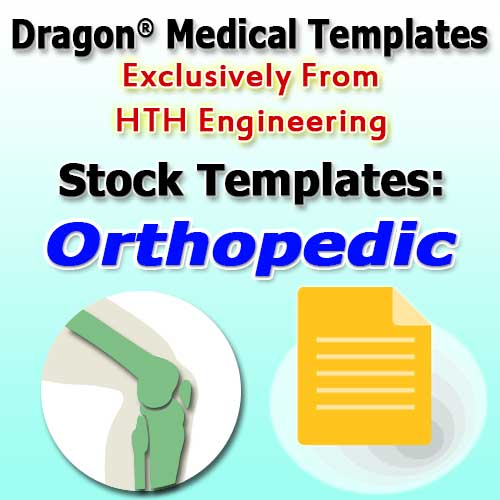 Orthopedic Stock Templates for Dragon Medical Practice Edition 2.3