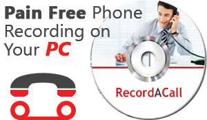 RecordACall is Pain Free Phone Recording on your PC