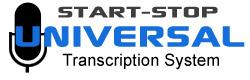 Start-Stop UNIVERSAL Transcription System